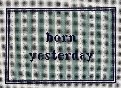 KCD5025 - BORN YESTERDAY SIGN