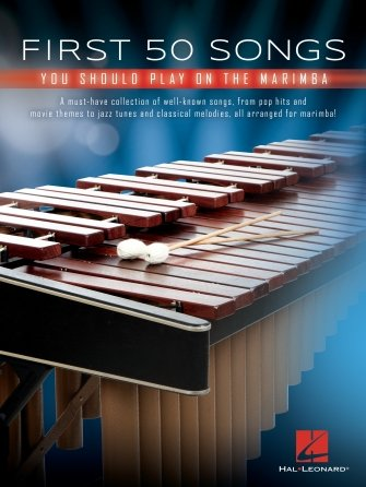 FIRST 50 SONGS YOU SHOULD PLAY ON THE MARIMBA (00294919 ) (Marimba )