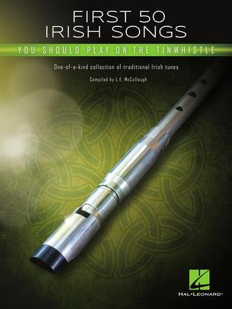 FIRST 50 IRISH SONGS YOU SHOULD PLAY ON THE TINWHISTLE MCCUL (00366636 ) (Pennywhistle )