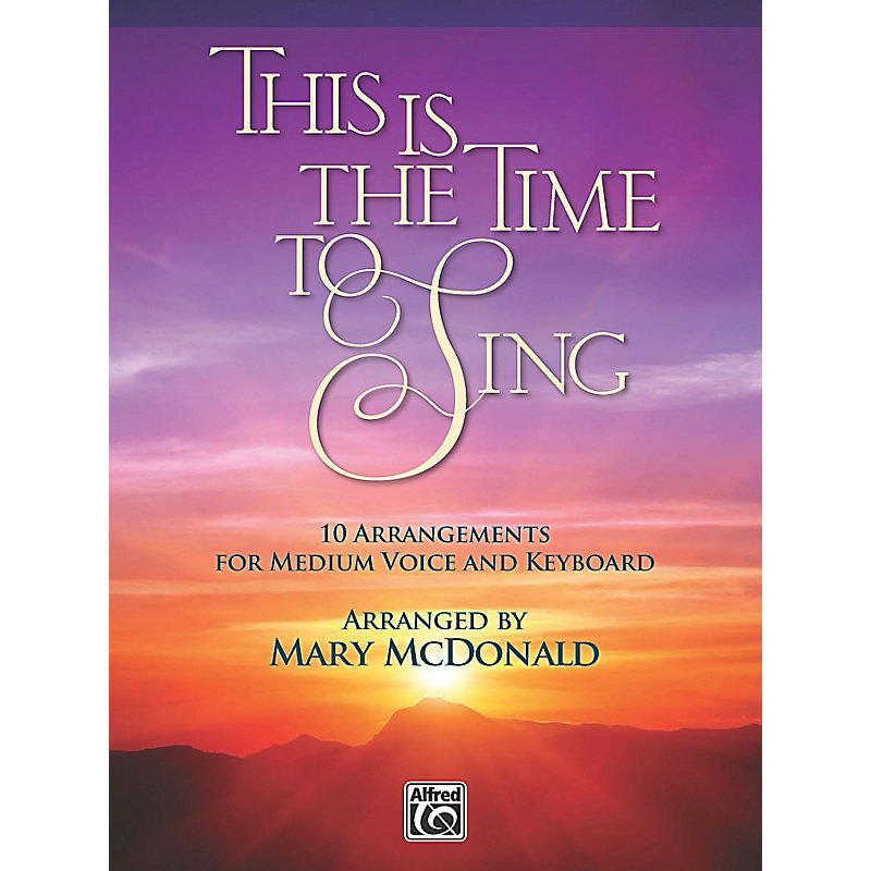 THIS IS THE TIME TO SING MED VOICE MCDONALD CD