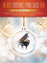 BEST CHRISTMAS PIANO SOLOS EVER INTERMEDIATE TO ADVANCED (00294999 ) (Christmas Piano Book )