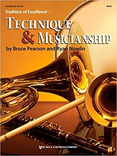 TRADITION OF EXCELLENCE TECHNIQUE & MUSICIANSHIP CONDUCTOR S