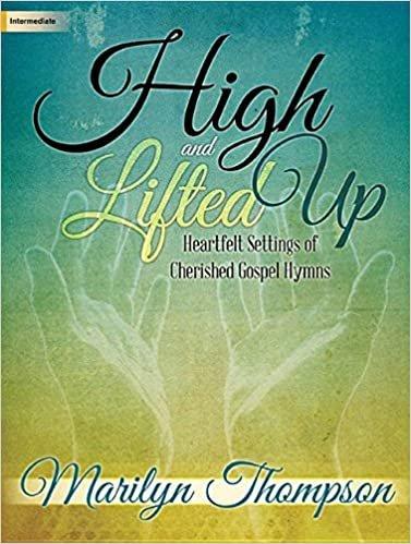 HIGH & LIFTED UP THOMPSON (701863L ) (Organ Folios )