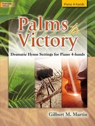PALMS TO VICTORY MARTIN (701754L ) (Sacred Piano Duet Folios )
