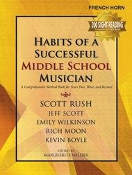HABITS OF A SUCCESSFUL MIDDLE SCHOOL MUSICIAN HORN IN F