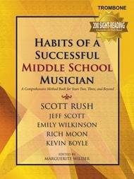 HABITS OF A SUCCESSFUL MIDDLE SCHOOL MUSICIAN TROMBONE RUSH
