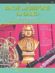 BACH & BEFORE FOR BAND FLUTE NEWELL