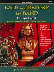 BACH & BEFORE FOR BAND MALLET PERCUSSION NEWELL