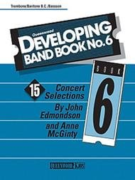 DEVELOPING BAND BOOK 6 TROMBONE / BARITONE BC / BASSOON EDMO
