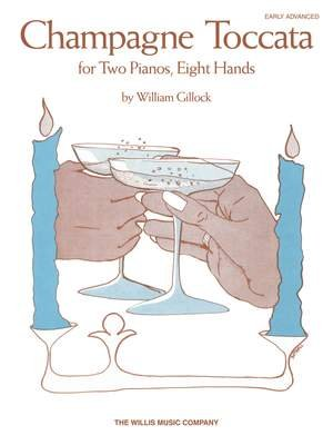 CHAMPAGNE TOCCATA GILLOCK FED20 FED24 FED06 FED13 FED16 (Two Pianos Eight Hands )