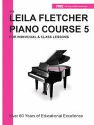 FLETCHER LEILA PIANO COURSE 5 FLETCHER ONLNE (LF005 ) (Piano Methods )