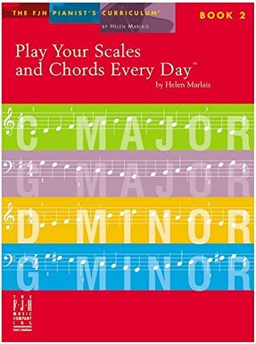 PLAY YOUR SCALES AND CHORDS EVERY DAY 2 MARLAIS (FJH2174 ) (Piano Methods )