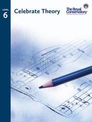 CELEBRATE THEORY 6 ROYAL CONSERVATORY OF MUSIC (TCT06 ) (Piano Methods )
