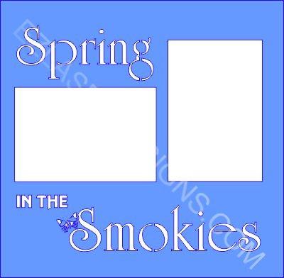 EZ Laser Designs - Spring in the Smokies