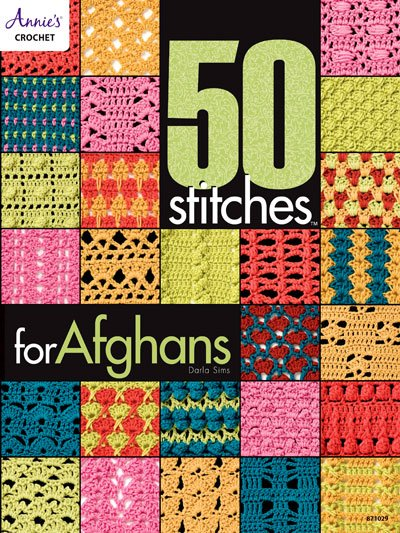 Annie's Crochet: 50 Stitches for Afghans by Darla Sims