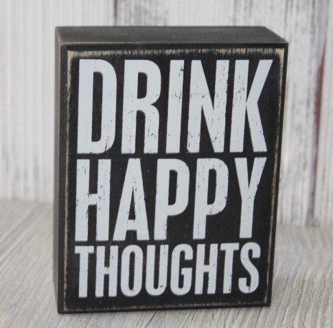 Primitives by Kathy sign Drink Happy thoughts