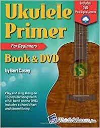 Ukulele Primer for Beginners Book & DVD by Bert Casey