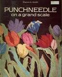 Punchneedle on a Grand Scale