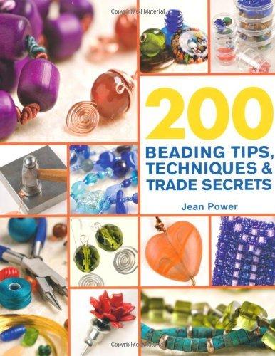200 Beading Tips, Techniques & Trade Secrets