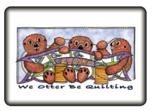 We Otter Be Quilting Magnet