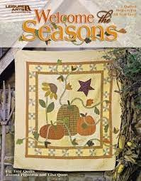 Welcome the Seasons - Fig Tree Quilts