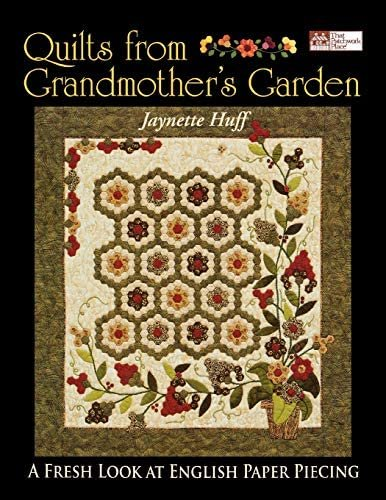 Quilts from Grandmothers Garden by Jaynette Huff