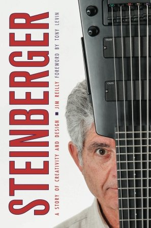 Steinberger: A Story of Creativity and Design by Jim Reilly Paperback Book (new)