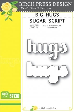 Birch Press Design - Big Hugs Sugar Script Die