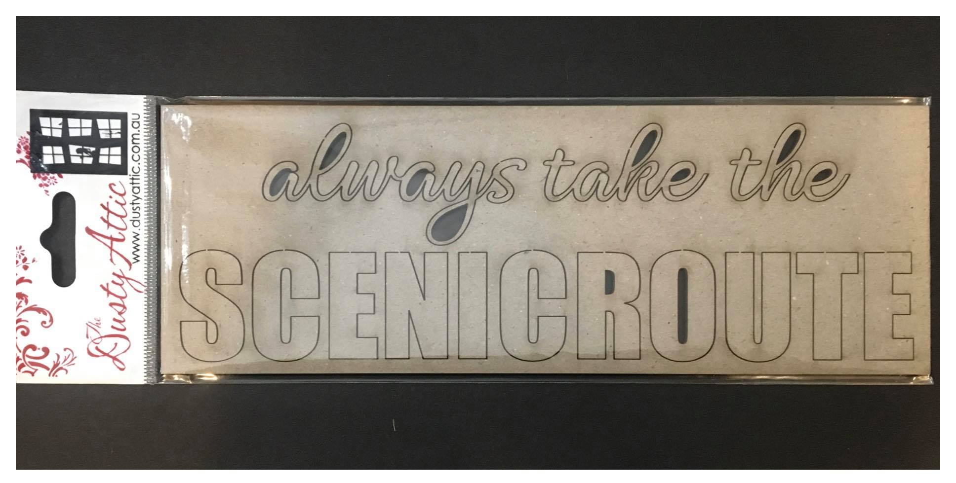 Dusty Attic Chipboard - Always take the Scenic Route