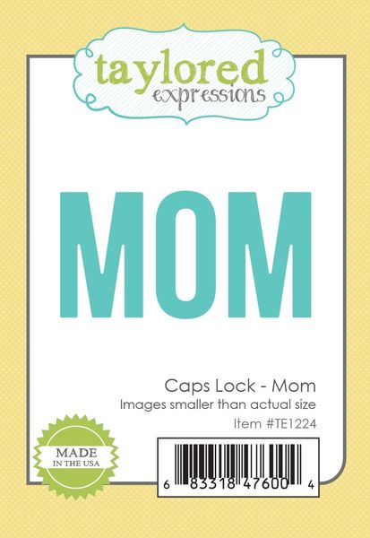Taylored Expressions - Caps Lock Mom Die