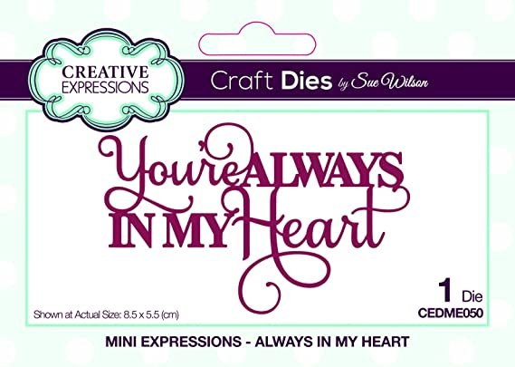 Creative Expressions - You're Always in My Heart Die