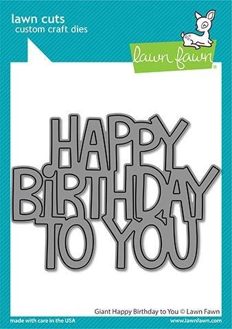 Lawn Fawn - Giant Happy Birthday Die