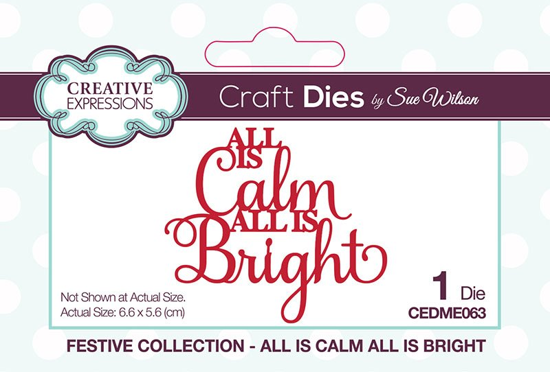Creative Expressions - All Is Calm All is Bright Die
