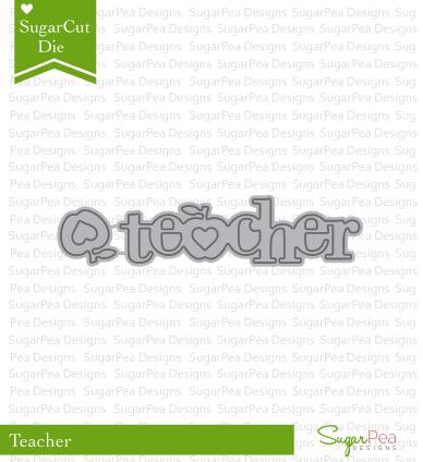 Sugar Pea Designs - Teacher Die