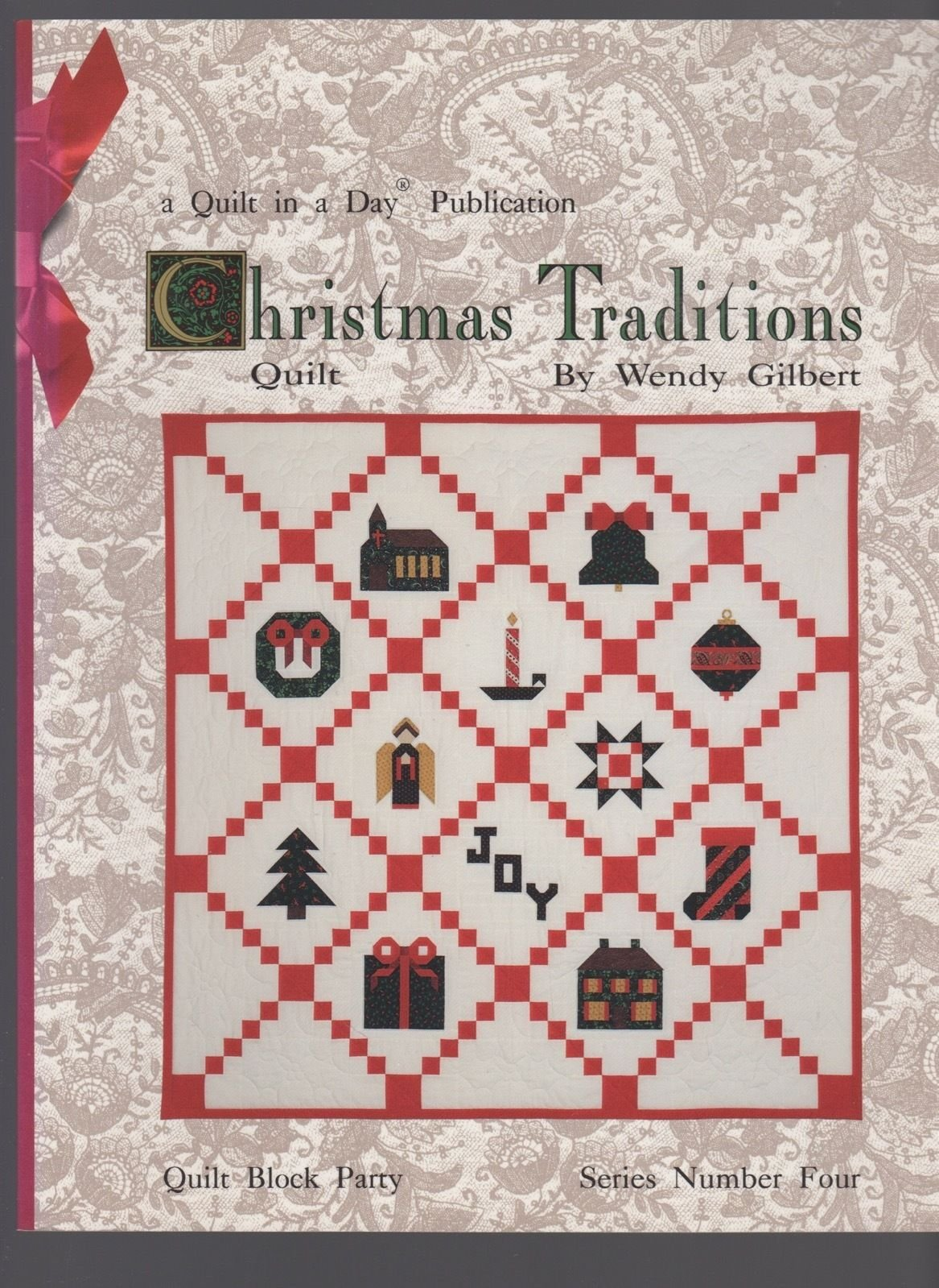 Christmas Traditions - Quilt Block Party Series #4 - Quilt In A Day