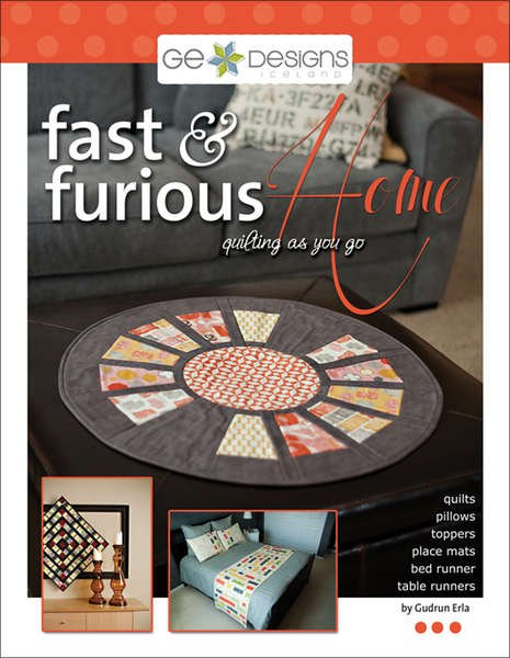 Fast & Furious Home-Quilting as You Go - GE Designs - GE-507