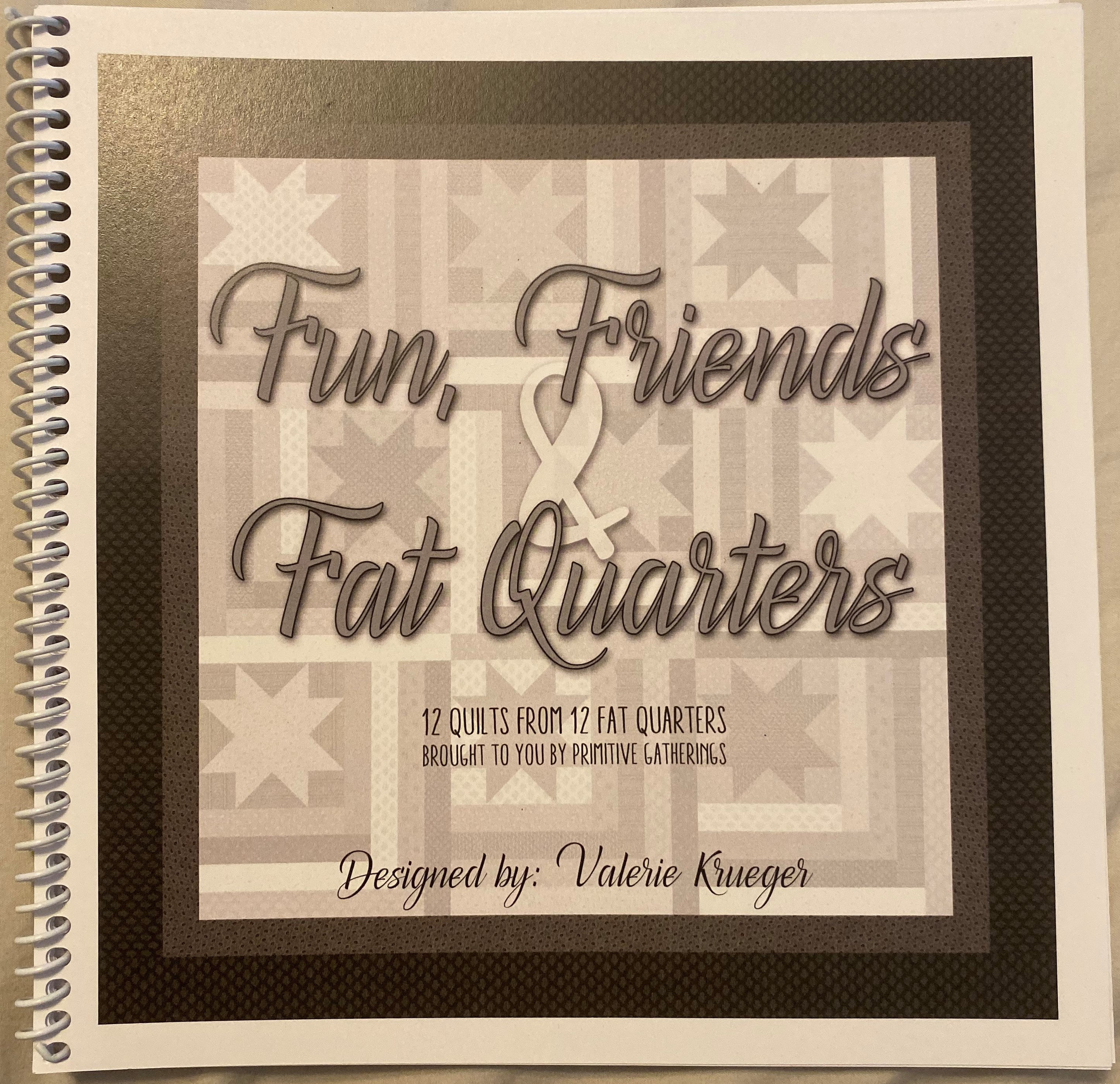 Fun, Friends, and Fat Quarters Quilt Pattern Book