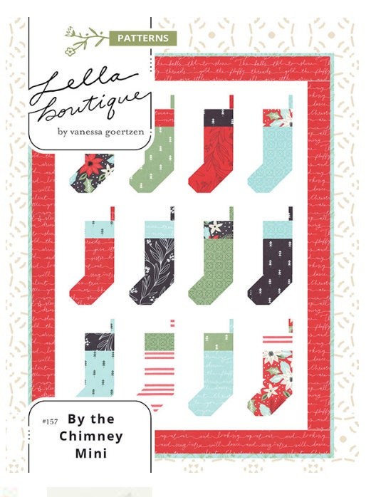 By the Chimney Mini #157 by Vanessa Goertzen of Lella Boutique for Moda Little Tree fabric collection Christmas stockings scrappy