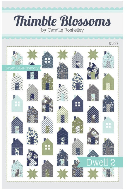 Dwell 2  Pattern TB 237 Thimble Blossoms by Camile Roskelley  Layer Cake Friendly