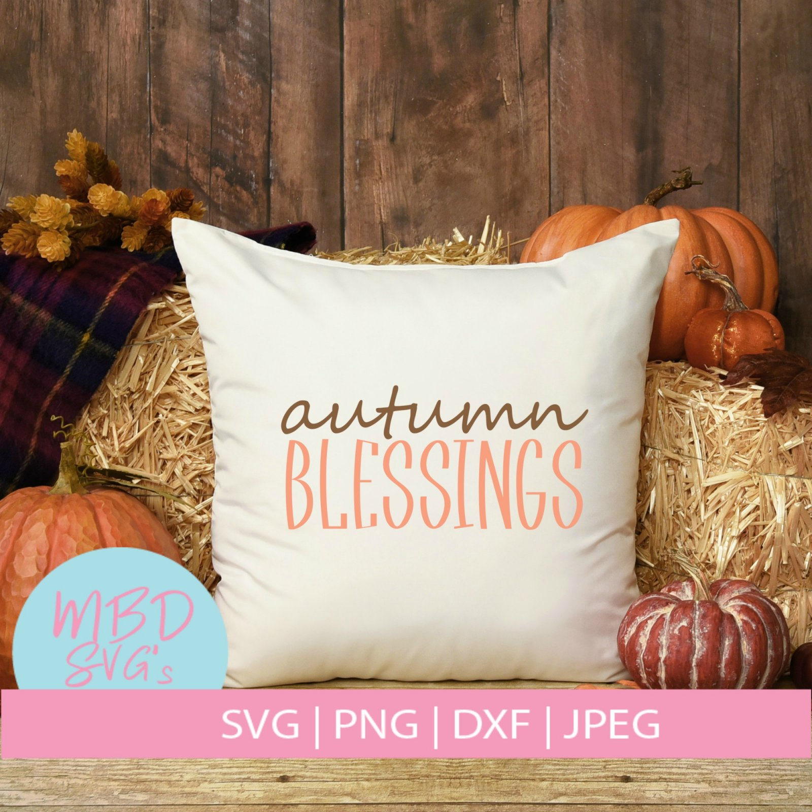Autumn Blessings SVG File for Silhouette or Cricut  - copy