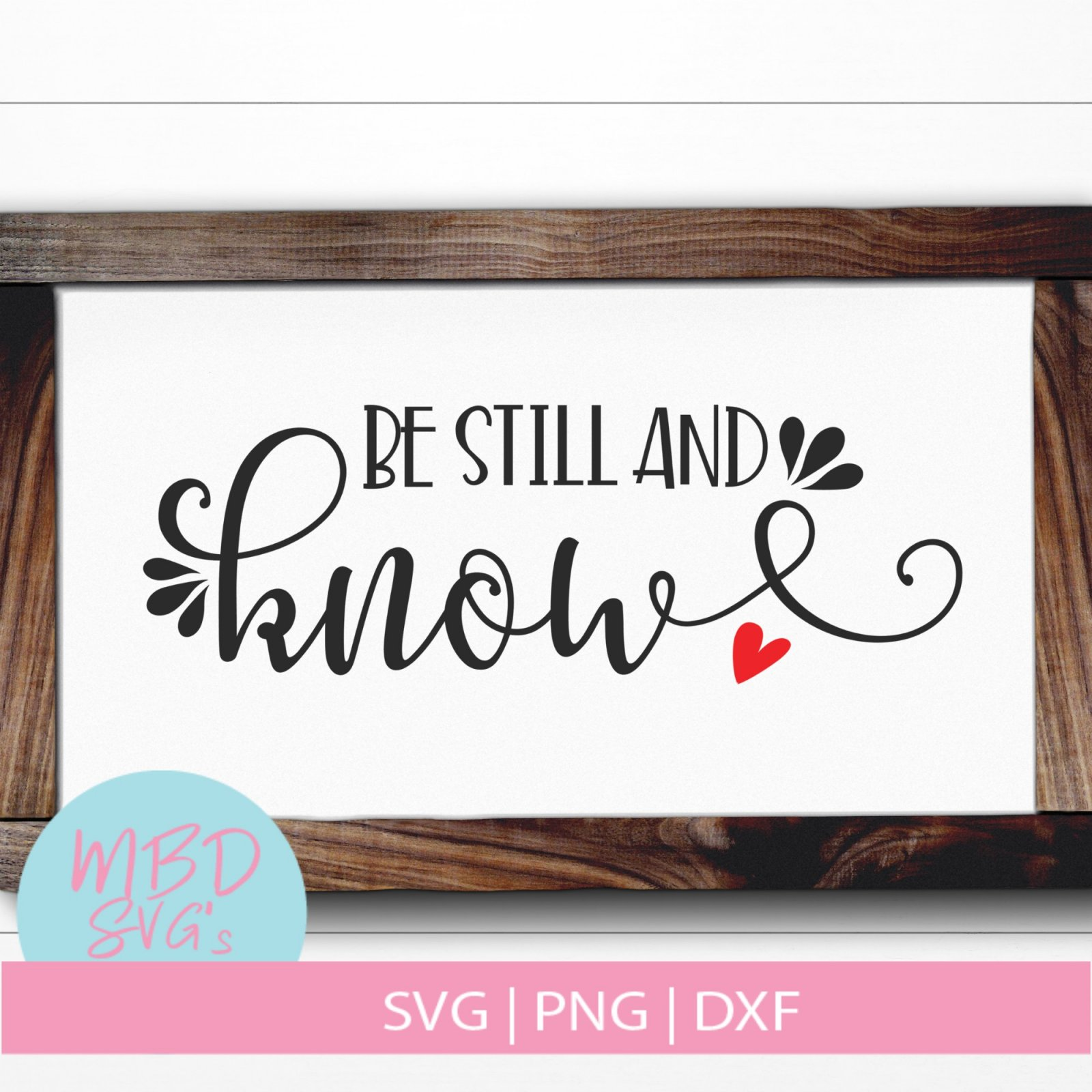 Be Still and Know SVG File for Silhouette or Cricut