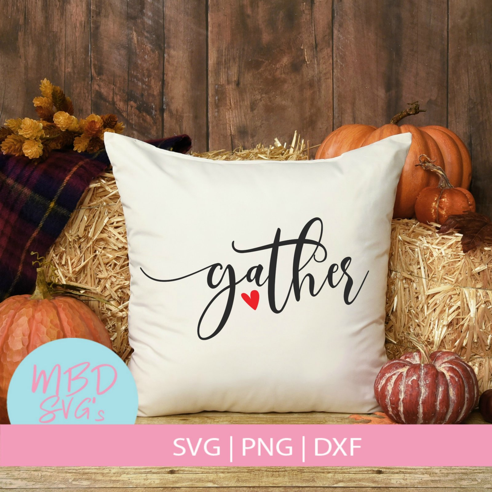 Gather SVG File for FAll and Thanksgiving