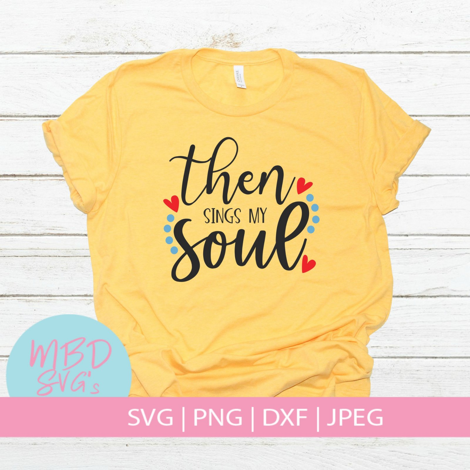 Then Sings my Soul SVG File for Silhouette or Cricut