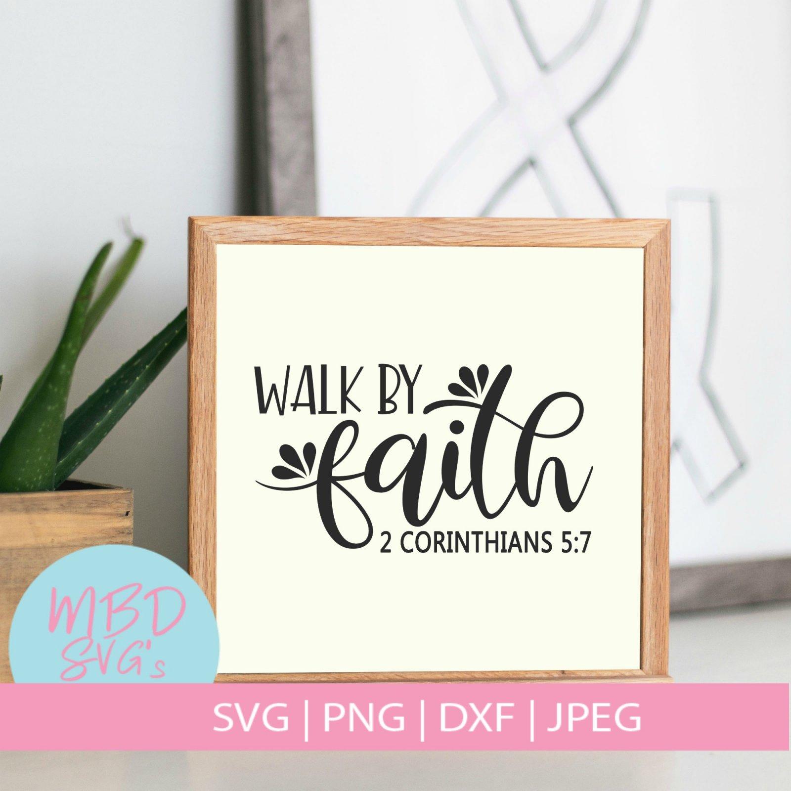 Walk by Faith SVG File for Silhouette or Cricut