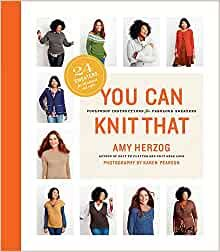 You Can Knit That by Amy Herzog Book