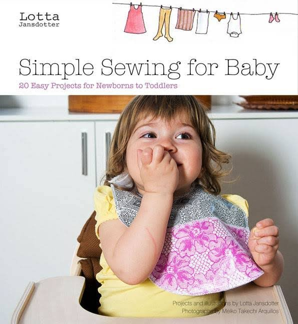 Simple Sewing for Baby By Lotta Jansdotter