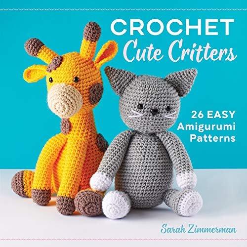 Crochet Cute Critters by Sarah Zimmerman Book