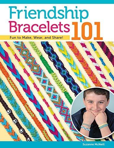 Friendship Bracelets 101 by Suzanne McNeill
