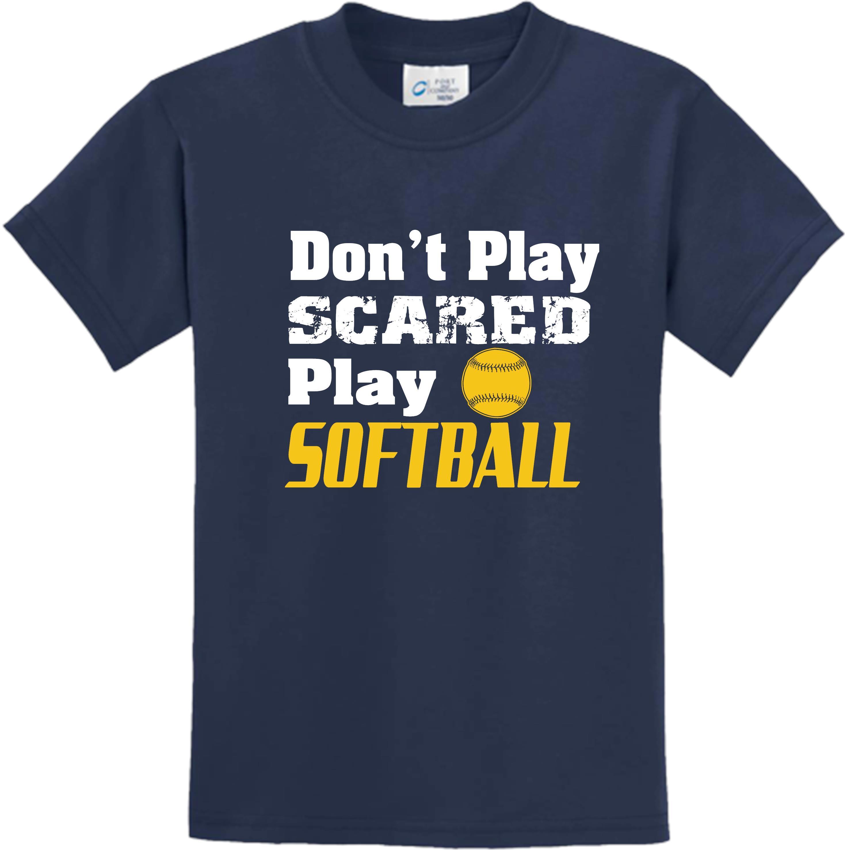 Gildan Don't Play Scared Play Softball Short Sleeve T-Shirt