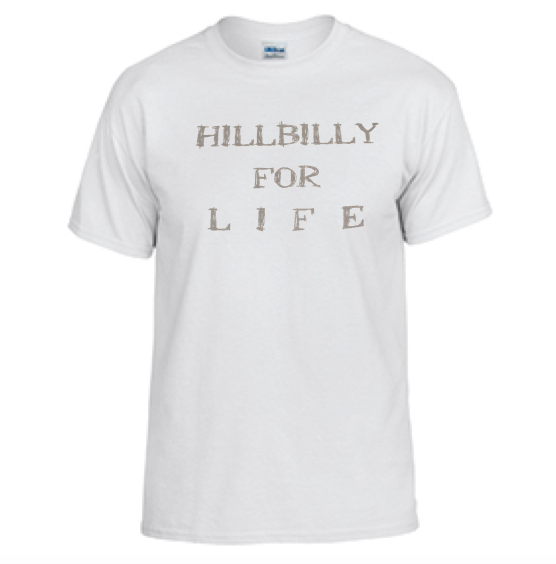 Gildan HILLBILLY FOR LIFE T-Shirt